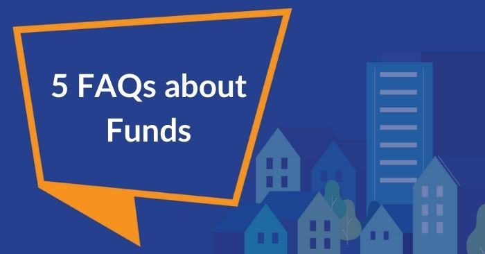 speech bubble saying 5 FAQs about funds