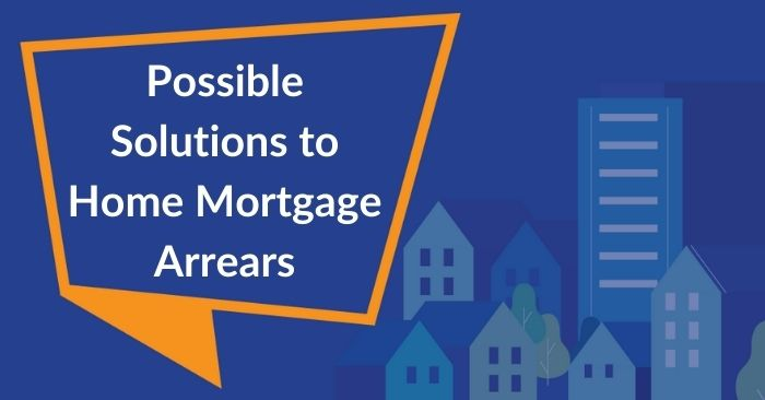 banner for blog possible solutions to home mortgage arrears