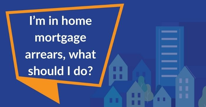 Banner for post on what to do when in mortgage arrears